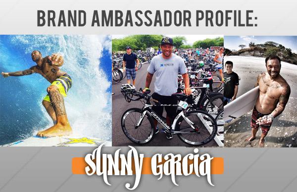Sunny Garcia - Brand Ambassador
